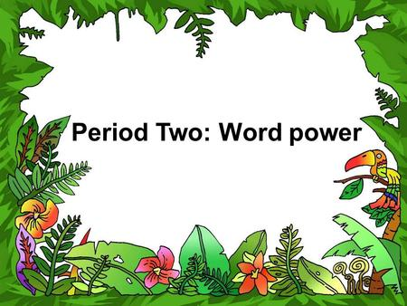 Period Two: Word power. able agree appear lead novel regular respect Read the following words and answer the questions with them. 1.You can't find your.