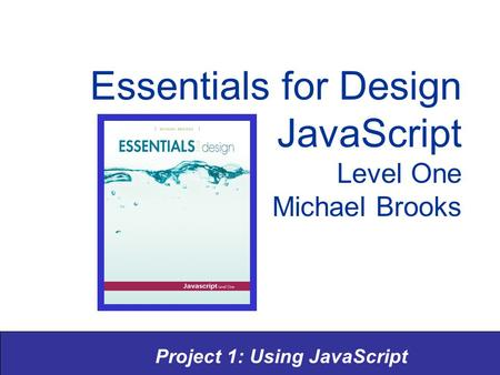Essentials for Design JavaScript Level One Michael Brooks