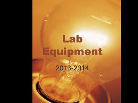 Lab Equipment 2013-2014.
