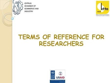 TERMS OF REFERENCE FOR RESEARCHERS. Output 1: Current economic interdependence between the two communities assessed and recommendations for reinforced.