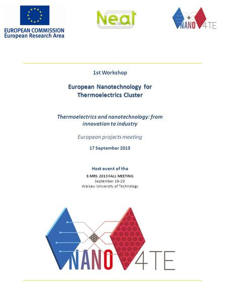1st Workshop European Nanotechnology for Thermoelectrics Cluster Thermoelectrics and nanotechnology: from innovation to industry European projects meeting.
