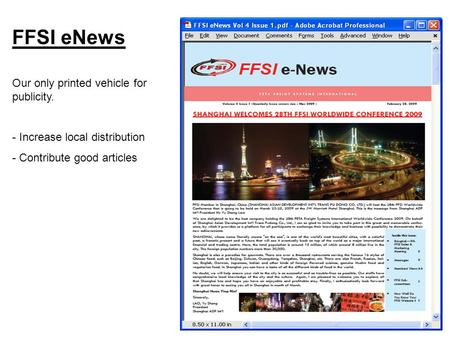 FFSI eNews Our only printed vehicle for publicity. - Increase local distribution - Contribute good articles.
