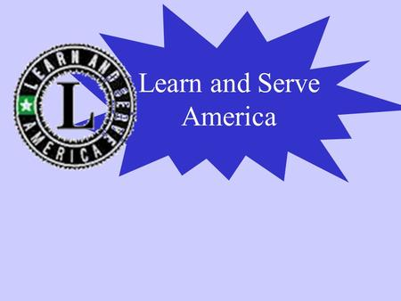 The budget would eliminate Learn and Serve America the ...