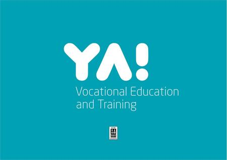The Finnish Education System YA! Vocational Education and Training Our region.