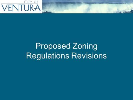 Persistent Title (as needed) Proposed Zoning Regulations Revisions.