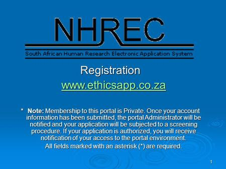 1 Registration www.ethicsapp.co.za *Note: Membership to this portal is Private. Once your account information has been submitted, the portal Administrator.