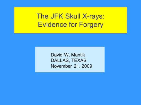 The JFK Skull <strong>X</strong>-<strong>rays</strong>: Evidence for Forgery