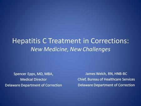 Hepatitis C Treatment in Corrections: New Medicine, New Challenges