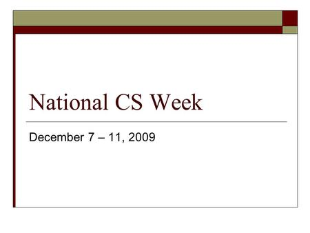 National CS Week December 7 – 11, 2009. Did You Know? Shift Happens.