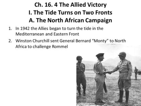 Ch The Allied Victory I. The Tide Turns on Two Fronts A