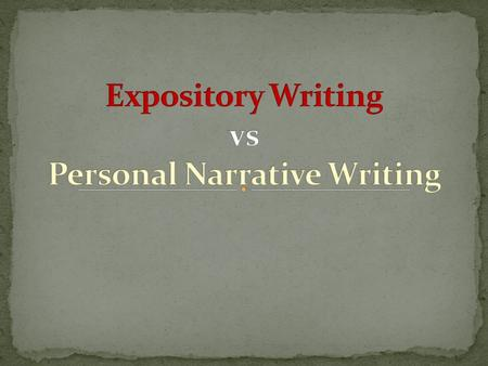 Expository Writing vs Personal Narrative Writing