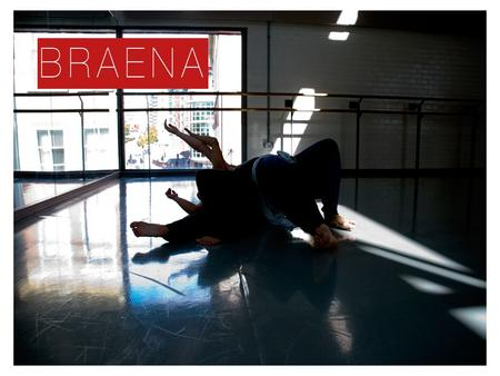 Who we are Braena is an interdisciplinary performance company; we create original performance work and facilitate inclusive-movement based workshops in.