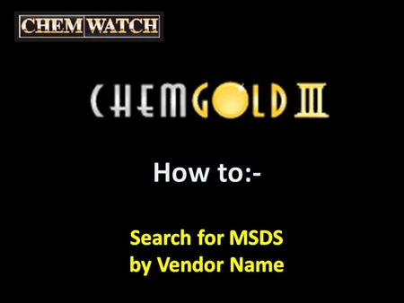SEARCH for an MSDS By Vendor name Enter name of the VENDOR you wish to locate Then hit 'enter' or click on 'GO'