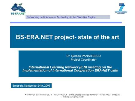 BS-ERA.NET project- state of the art Dr. Şerban PANAITESCU Project Coordinator International Learning Network (ILN) meeting on the implementation of International.