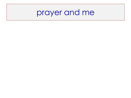 Prayer and me. Prayer asking God Prayercommunication with God.