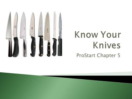 Know Your Knives ProStart Chapter 5.
