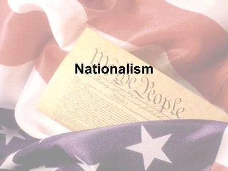 Nationalism. What you need to know McCulloch v. Maryland John Quincy Adams & his border treaties Monroe Doctrine Missouri Compromise.