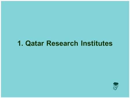 Develop and Utilize Human Potential 1. Qatar Research Institutes.