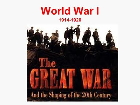 World War I 1914-1920 Key turning points for WW I… June, 1914 - Archduke Ferdinand is assassinated August, 1914 – World War I starts March, 1917 – The.