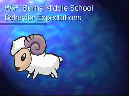 W.F. Burns Middle School Behavior Expectations