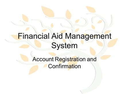 Financial Aid Management System Account Registration and Confirmation.