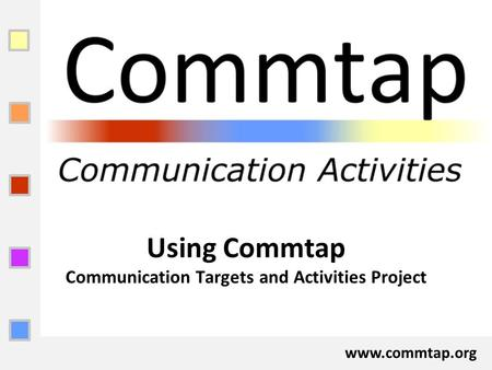 Www.commtap.org Using Commtap Communication Targets and Activities Project.