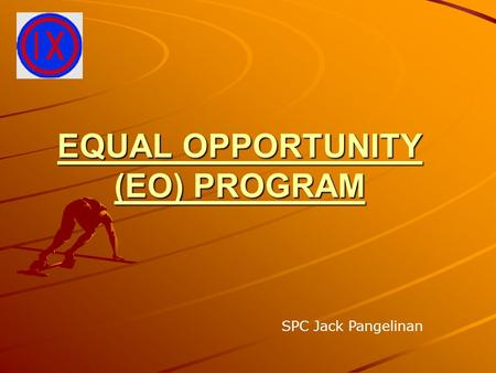 EQUAL OPPORTUNITY (EO) PROGRAM SPC Jack Pangelinan.