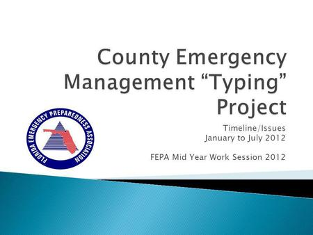 Timeline/Issues January to July 2012 FEPA Mid Year Work Session 2012.