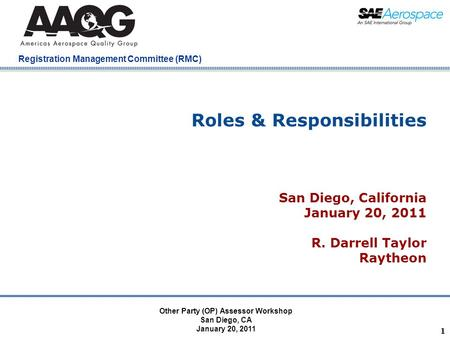 Company Confidential Registration Management Committee (RMC) 1 Roles & Responsibilities San Diego, California January 20, 2011 R. Darrell Taylor Raytheon.