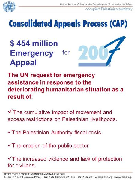The UN request for emergency assistance in response to the deteriorating humanitarian situation as a result of: The cumulative impact of movement and access.