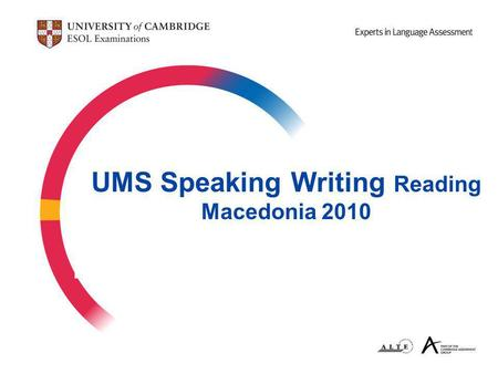 UMS Speaking Writing Reading Macedonia 2010. 2 Jagged profiles Paper 1 Paper 5.
