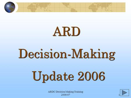 ARDC Decision Making Training 2006-071 ARDDecision-Making Update 2006 Update 2006.