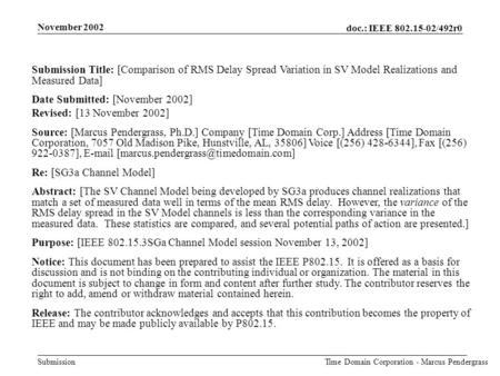 Doc.: IEEE 802.15-02/492r0 Submission November 2002 Time Domain Corporation - Marcus Pendergrass Submission Title: [Comparison of RMS Delay Spread Variation.