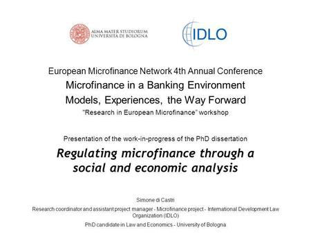 European Microfinance Network 4th Annual Conference Microfinance in a Banking Environment Models, Experiences, the Way Forward Research in European Microfinance""