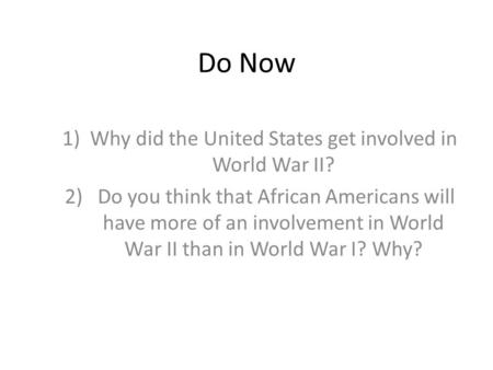 the question of why the us got involved in world war ii The first world war and the independence movement in india india contributed massively to the british war effort by providing men and resources why did the us get involved in world war 2.