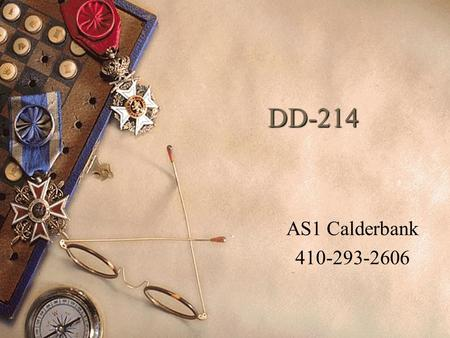 DD-214 AS1 Calderbank 410-293-2606. REFERENCES BUPERSINST 1900.8B.