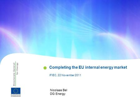 Completing the EU internal energy market IFIEC, 22 November 2011