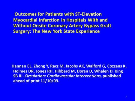 1 Outcomes for Patients with ST-Elevation Myocardial Infarction in Hospitals With and Without Onsite Coronary Artery Bypass Graft Surgery: The New York.