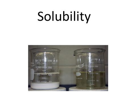 Solubility. Solubility = the max amount of solute that can be dissolved in a solvent Many solids and gases dissolve in water As you increase the temperature,
