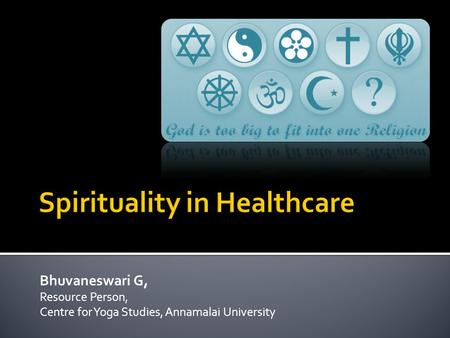 Bhuvaneswari G, Resource Person, Centre for Yoga Studies, Annamalai University.