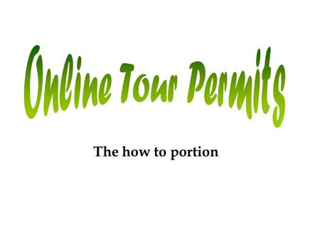 The how to portion. How to establish access to the online tour permits Go to www.scouting.org Click on LOG IN.