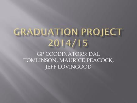 GP COODINATORS: DAL TOMLINSON, MAURICE PEACOCK, JEFF LOVINGOOD.