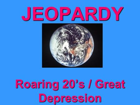 JEOPARDY Roaring 20's / Great Depression Roaring 20's1920's Politics Great Depression The New Deal Miscellaneous … 100 pts 200 pts 400 pts 200 pts.