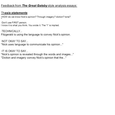 Feedback from The Great Gatsby style analysis essays: Thesis statements · HOW do we know Nick's opinion? Through imagery? diction? tone? ·Don't use FIRST.