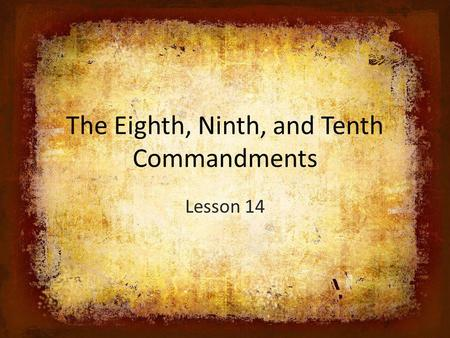 The Eighth, Ninth, and Tenth Commandments Lesson 14.