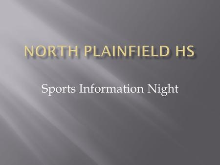 Sports Information Night. There are more opportunities to play in HS Sports  5.9 % of HS athletes participate in college sports.  3.01% play professional.