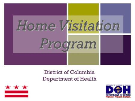 + District of Columbia Department of Health Home Visitation Program.