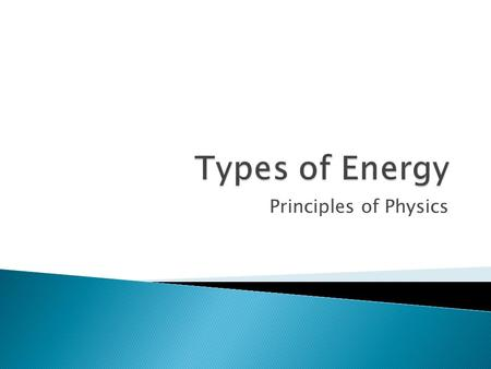 Types of Energy Principles of Physics.