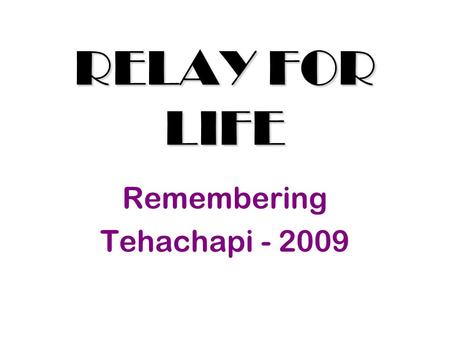 "RELAY FOR LIFE Remembering Tehachapi - 2009 ""A Team"" from Albertsons Our Top Fundraiser! Thank You ""A Team"""