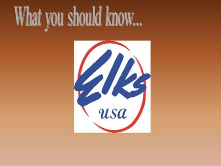 The Rhode Island State Elks Association has grown to almost 6,000 men and women. We are your neighbors, your co-workers, your friends. We represent the.